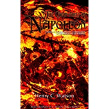 The Camp-fires of Napoleon: Comprising The Most Brilliant Achievemnents of the Emperor and His Marshals (English Edition)