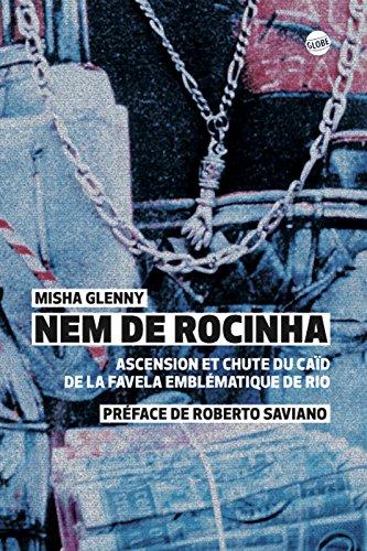 Nem de Rocinha: Ascension et chute du caïd de la favela emblématique de Rio (GLOBE) par Misha Glenny