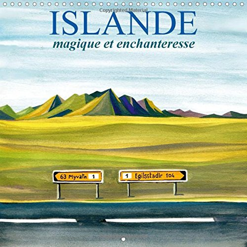ISLANDE magique et enchanteresse 2015: Un voyage en peintures dans les merveilleux paysages d'Islande