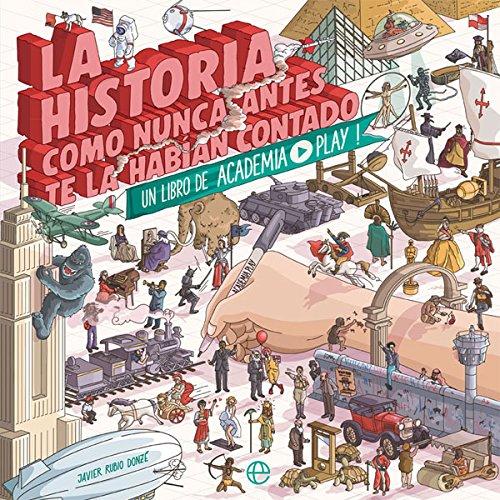 La historia como nunca antes te la habían contado por Academia Play (Javier Rubio Donzé)