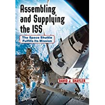 Assembling and Supplying the ISS: The Space Shuttle Fulfills Its Mission