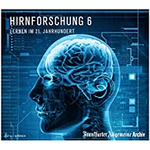 Hirnforschung 6: Lernen im 21. Jahrhundert