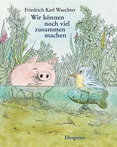 Wir können noch viel zusammen machen (Kinderbücher, Band 1110)