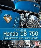 Honda CB 750: Das Motorrad des Jahrhunderts