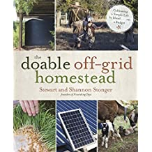 The Doable Off-Grid Homestead: Cultivating a Simple Life by Hand . . . on a Budget (English Edition)