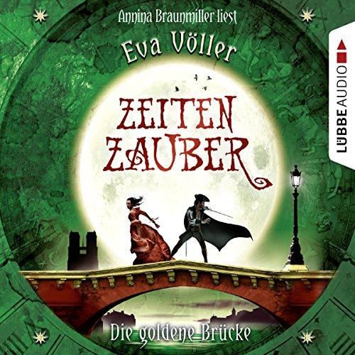 Buchseite und Rezensionen zu 'Die goldene Brücke (Zeitenzauber 2)' von Eva Völler
