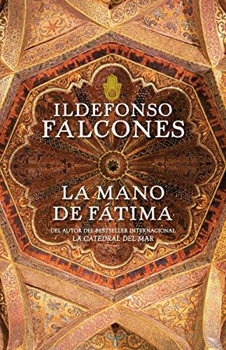 La mano de Fatima / Fatima's Hand por Ildefonso Falcones