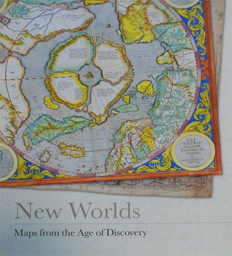 New Worlds. Maps from the Age of Discovery
