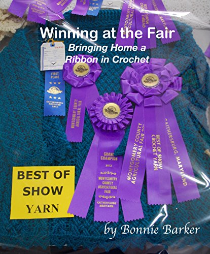 Winning at the Fair: Bringing Home a Ribbon in Crochet (English Edition)