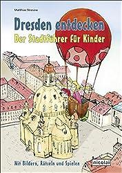 Dresden entdecken. Der Stadtführer für Kinder