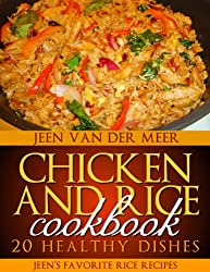 Chicken and Rice Cookbook: 20 Healthy Dishes (Chicken Rice,Dish Chicken Rice,Delicious Chicken,Rice Recipe,Rice Casserole,Chicken Risotto,Black Bean Salad) ... Risotto) Book 1) (English Edition)