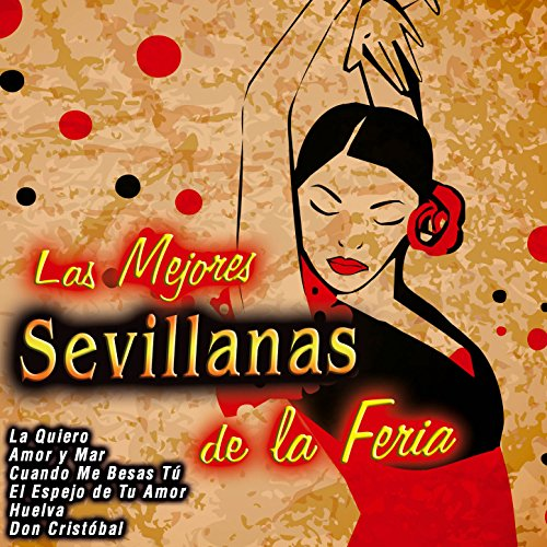 Las Mejores Sevillanas de la Feria de Various artists en Amazon Music - Amazon.es