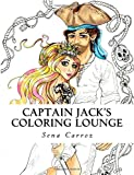 Captain Jack's Coloring Lounge: Captain Jack's Coloring Lounge:  A coloring fanasty of pirates for all ages.