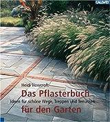 Das Pflasterbuch für den Garten: Ideen für schöne Wege, Treppen und Terrassen