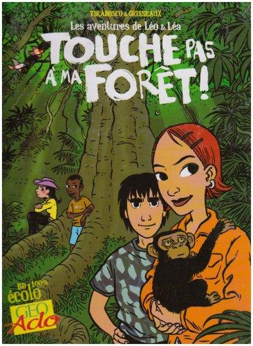 Les Aventures de Léo et Léa, Tome 1 : Touche pas à ma forêt !