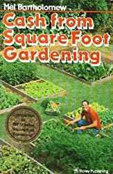 Cash from Square Foot Gardening by Mel Bartholomew (1985-09-01)
