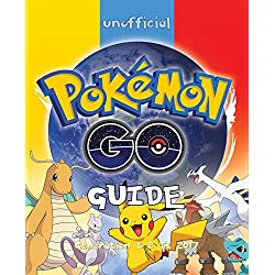 Pokémon GO: Comprehensive Pokémon GO Guide with all 802 Pokémon (Tips, Hints, Cheats, Secrets, Strategies, Teams, Battery Saving Tips for both iOS & Android) ... Mobile Games Book 1) (English Edition)