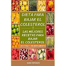 Dieta Para Bajar el Colesterol: Las Mejores Recetas Para Bajar el Colesterol en 30 Dias y Sin Medicamento by Mario Fortunato (2015-03-13)