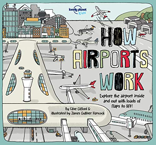 How Airports Work - 1ed - Anglais par LONELY PLANET