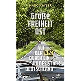 Große Freiheit Ost: Auf der B96 durch ein wildes Stück Deutschland