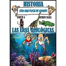 HISTORIA CON UNA PIZCA DE HUMOR- Parte 1: LAS ERAS GEOLÓGICAS