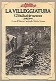 La villeggiatura. Gli italiani in vacanza 1880/1940