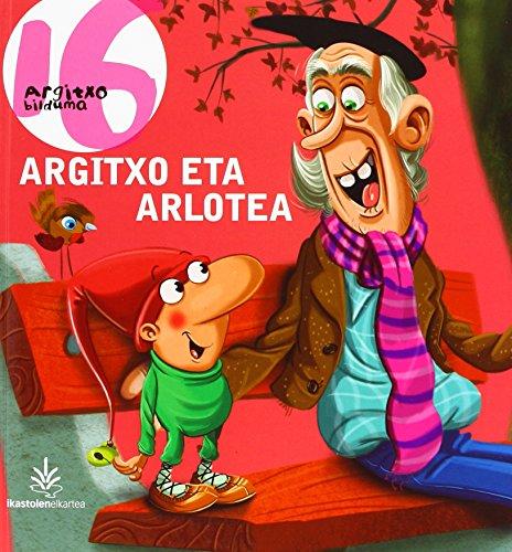 ARGITXO ETA ARLOTEA (Argitxo Ipuinak) por MURUA IRIGOIEN MITXEL