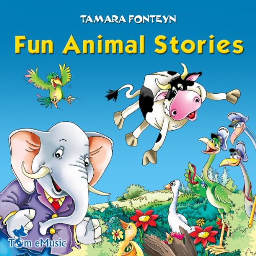 Fun Animal Stories for Children 4-8 Years Old: Adventures with Amazing Animals, Treasure Hunters, Explorers, and an Old Locomotive (Tom Emusic)