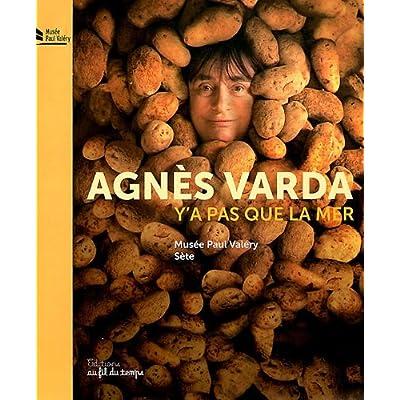 Agnes Varda , Y'a Pas Que la Mer