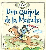 Quién es Don Quijote de la Mancha par Rosa Navarro Durán