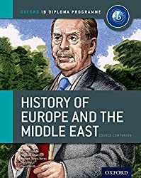 IB History of Europe and the Middle East Course Book: Oxford IB Diploma Programme (International Baccalaureate)