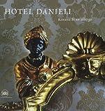 Hotel Danieli. Ritratto di un albergo. Ediz. italiana e inglese