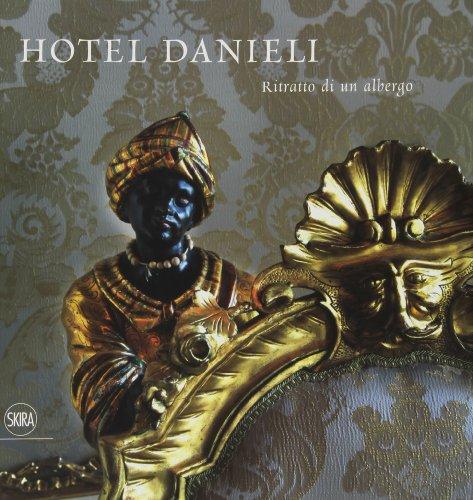 Hotel Danieli. Ritratto di un albergo. Ediz. italiana e inglese (Fotografia) por Eugenio Alberti Schatz