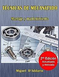 Técnicas de mecanizado: Montaje y mantenimiento