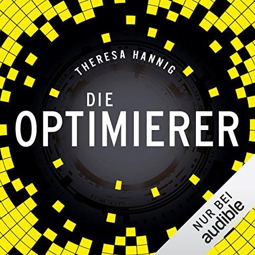 Buchseite und Rezensionen zu 'Die Optimierer' von Theresa Hannig