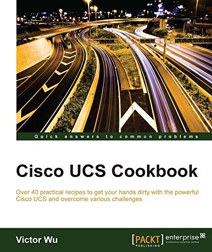 Cisco UCS Cookbook (English Edition) por Victor Wu