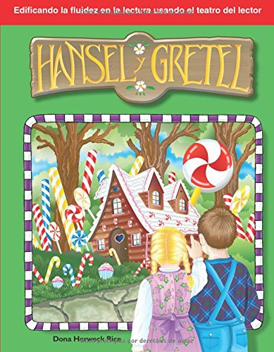 Hansel y Gretel (Hansel and Gretel) (Spanish Version) (Building Fluency Through Reader's Theater) (Building Fluency)