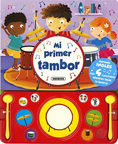 Mi primer tambor (Libro musical) por Susaeta Ediciones S A