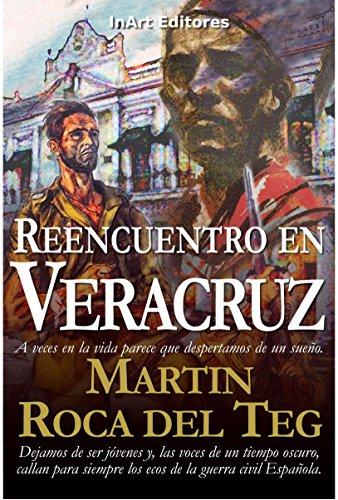 Reencuentro en Veracruz por Martín Roca del Teg