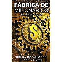 FÁBRICA DE MILIONÁRIOS: Bolsa de Valores para Leigos (Como Enriquecer Livro 2) (Portuguese Edition)