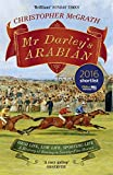 Mr Darley's Arabian: High Life, Low Life, Sporting Life: A History of Racing in 25 Ho...