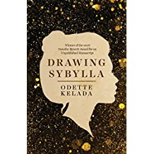 Drawing Sybylla: The Real and Imagined Lives of Australia's Writing Women