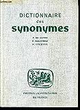 DICTIONNAIRE DES SYNONYMES - REPERTOIRE DES MOTS FRANCAIS USUELS AYANT UN SENS...