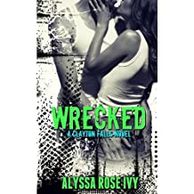 Wrecked by Alyssa Rose Ivy (2013-04-19)