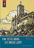 Ein feste Burg ist unser Gott (Schriften des Deutschen Burgenmuseums Veste Heldburg) - Anja Grebe