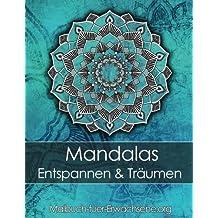 Malbuch für Erwachsene: Mandalas zum Entspannen und Träumen + BONUS 60 kostenlose Malvorlagen zum Ausmalen (PDF zum Ausdrucken)