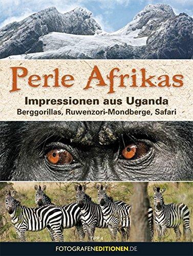 ssionen aus Uganda: Berggorillas, Ruwenzori-Mondberge, Safari (Michaels Perlen)