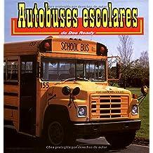 Autobuses Escolares: School Buses (Transportes/Transportation)