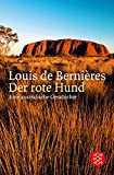 Der rote Hund: Eine Geschichte aus Australien - Louis de Bernières