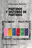 Partidos y sistemas de partidos: Marco para un análisis - Segunda edición ampliada (Alianza Ensayo)